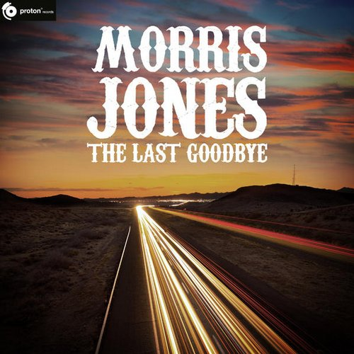 Morris Jones - The Last Goodbye [PRO0638]